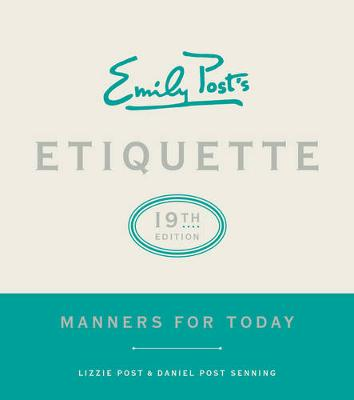 Emily Post's Etiquette: Manners for Today (Hardback)