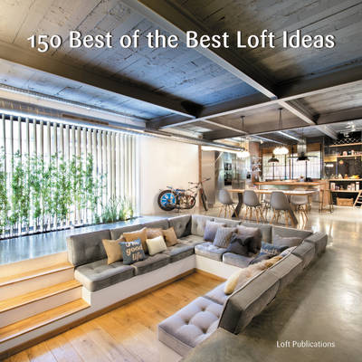 150 Best of the Best Loft Ideas (Hardback)