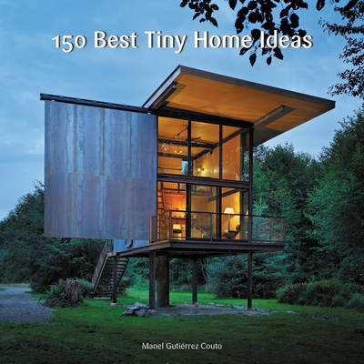 150 Best Tiny Home Ideas (Hardback)