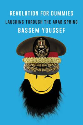 Revolution for Dummies: Laughing through the Arab Spring (Hardback)