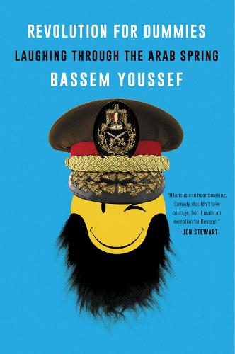 Revolution for Dummies: Laughing through the Arab Spring (Paperback)