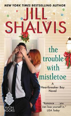 The Trouble with Mistletoe: A Heartbreaker Bay Novel (Paperback)