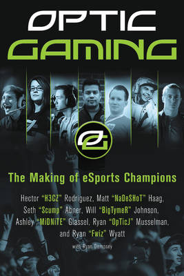 OpTic Gaming: The Making of eSports Champions (Paperback)