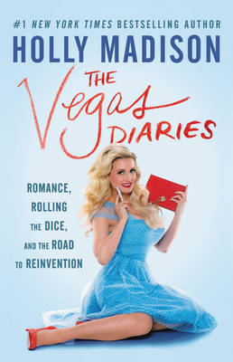 The Vegas Diaries: Romance, Rolling the Dice, and the Road to Reinvention (Paperback)