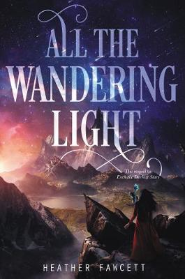 All the Wandering Light - Even the Darkest Stars 2 (Hardback)