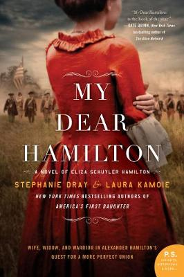 My Dear Hamilton: A Novel of Eliza Schuyler Hamilton (Paperback)