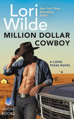 Million Dollar Cowboy: A Cupid, Texas Novel - Cupid, Texas (Paperback)