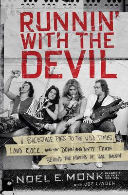 Runnin' with the Devil: A Backstage Pass to the Wild Times, Loud Rock, and the Down and Dirty Truth Behind the Making of Van Halen (Hardback)