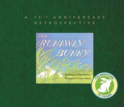 The Runaway Bunny: A 75th Anniversary Retrospective (Hardback)