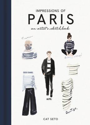 Impressions of Paris: An Artist's Sketchbook (Hardback)