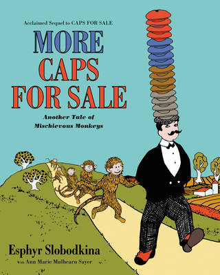 More Caps for Sale: Another Tale of Mischievous Monkeys (Paperback)