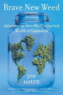 Brave New Weed: Adventures into the Uncharted World of Cannabis (Paperback)