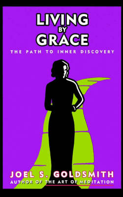 Living by Grace: The Path to Inner Unfoldment (Paperback)