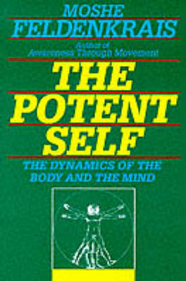The Potent Self: A Guide to Spontaneity (Paperback)