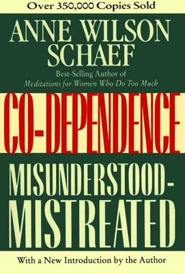 Codependence: Misunderstood-Mistreated (Paperback)
