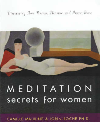 Meditation Secrets For Women Discovering Your Passion, Pleasure, and Inner Peace (Paperback)