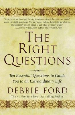 The Right Questions: Ten Essential Questions To Guide You To An Extraordinary Life (Paperback)