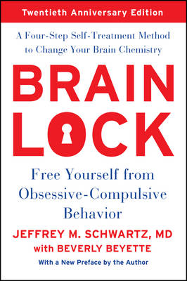 Brain Lock, Twentieth Anniversary Edition: Free Yourself from Obsessive-Compulsive Behavior (Paperback)