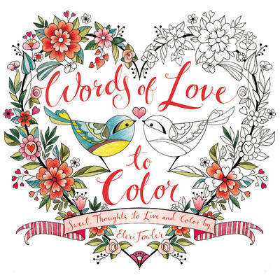 Words of Love to Color: Sweet Thoughts to Live and Color By (Paperback)