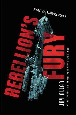 Rebellion's Fury - Flames of Rebellion 2 (Paperback)