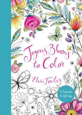 Joyous Blooms to Color: 15 Postcards, 15 Gift Tags (Paperback)