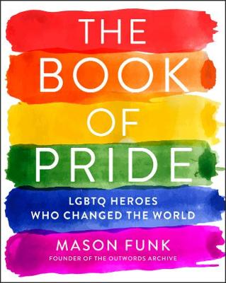 The Book of Pride: LGBTQ Heroes Who Changed the World (Paperback)