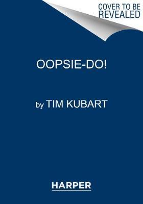 Oopsie-do! (Hardback)
