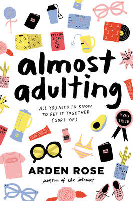 Almost Adulting: All You Need to Know to Get It Together (Sort Of) (Hardback)
