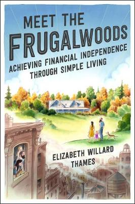 Meet The Frugalwoods: Achieving Financial Independence Through Simple Living (Hardback)