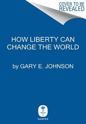 How Liberty Can Change the World (Hardback)