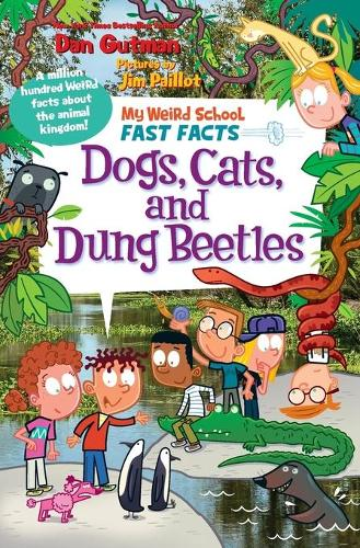 My Weird School Fast Facts: Dogs, Cats, and Dung Beetles - My Weird School Fast Facts 5 (Paperback)