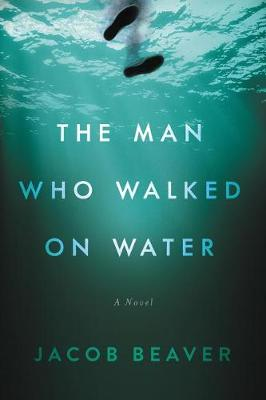 The Man Who Walked on Water (Paperback)
