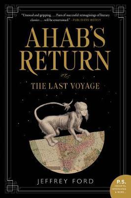 Ahab's Return: or, The Last Voyage (Paperback)