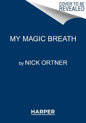 My Magic Breath: Finding Calm Through Mindful Breathing (Hardback)