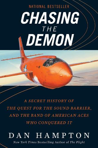 Chasing the Demon: A Secret History of the Quest for the Sound Barrier, and the Band of American Aces Who Conquered It (Paperback)