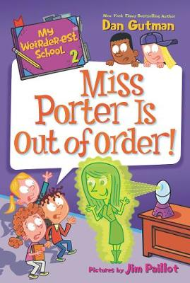 My Weirder-est School #2: Miss Porter Is Out of Order! - My Weirder-est School 2 (Paperback)
