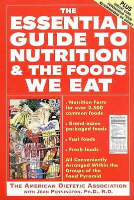 The Essential Guide to Nutrition and the Foods We Eat: Everything You Need to Know about the Foods You Eat - A Harper resource book (Paperback)