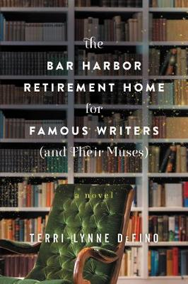 The Bar Harbor Retirement Home for Famous Writers (And Their Muses): A Novel (Paperback)