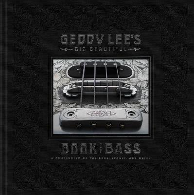 Geddy Lee's Big Beautiful Book of Bass (Hardback)
