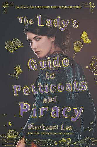 The Lady's Guide to Petticoats and Piracy - Montague Siblings 2 (Hardback)