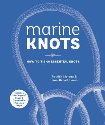 Marine Knots: How to Tie 40 Essential Knots (Hardback)