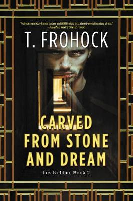 Carved from Stone and Dream: A Los Nefilim Novel - Los Nefilim 2 (Paperback)