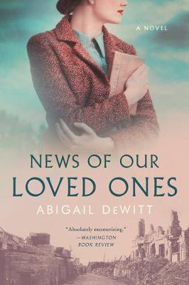 News of Our Loved Ones: A Novel (Paperback)