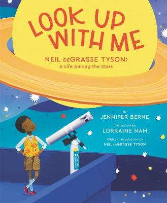 Look Up with Me: Neil deGrasse Tyson: A Life Among the Stars (Hardback)