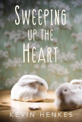 Sweeping Up the Heart (Hardback)