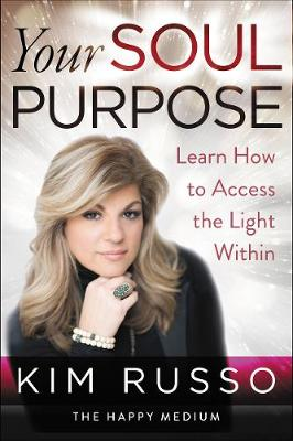Your Soul Purpose: Learn How to Access the Light Within (Hardback)