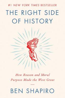 The Right Side of History: How Reason and Moral Purpose Made the West Great (Hardback)