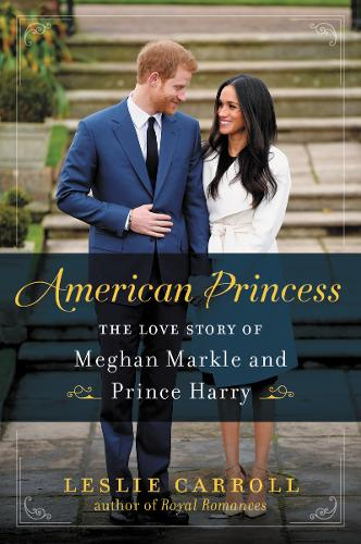 American Princess: The Love Story of Meghan Markle and Prince Harry (Paperback)