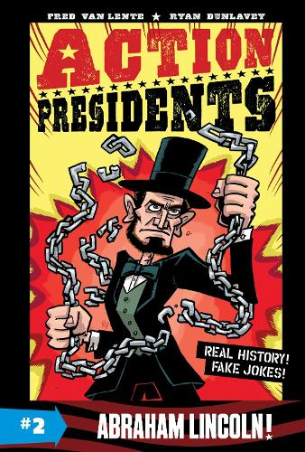 Action Presidents #2: Abraham Lincoln! - Action Presidents 2 (Paperback)