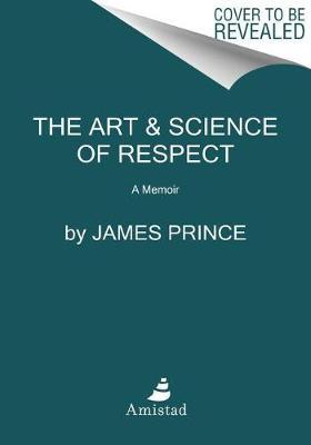 The Art & Science of Respect: A Memoir (Hardback)
